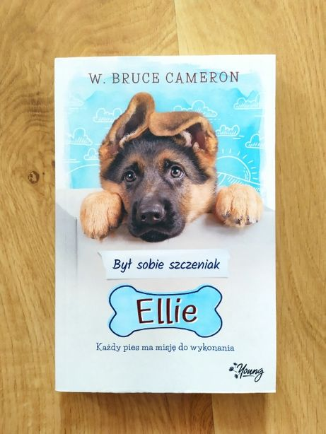 Książka Był sobie szczeniak Ellie W. Bruce Cameron