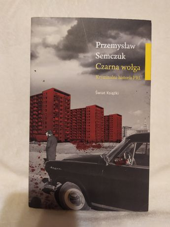 """""""Czarna wołga"""" - Przemysław Semczuk"""
