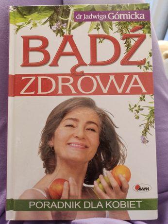 Bądź zdrowa dr Jadwiga Górnicka