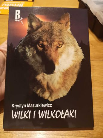 """Krystyn Mazurkiewicz """"Wilki i wilkołaki"""""""