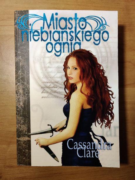 Miasto Niebiańskiego Ognia - Cassandra Clare / Dary Anioła