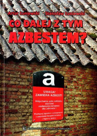 Co dalej z tym azbestem? Artur Łuniewski