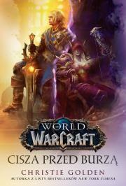World of Warcraft: Cisza przed burzą Autor: Golden Christine