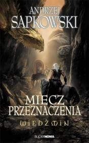 Wiedźmin 2 - Miecz Przeznaczenia Wyd. 2014 Autor: Andrzej Sapkowski