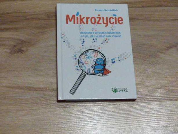 Mikrożycie. Wszystko o wirusach, bakteriach i o tym...