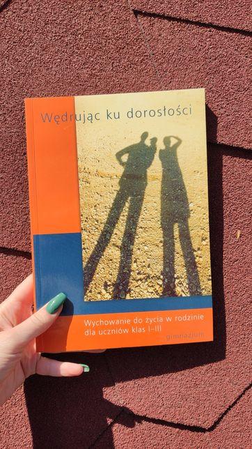 Wędrując ku dorosłości wychowanie do życia w rodzinie podręcznik