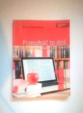 """Podręcznik LO Język Polski """"Przeszłość to dziś"""" klasa 1 część 1"""