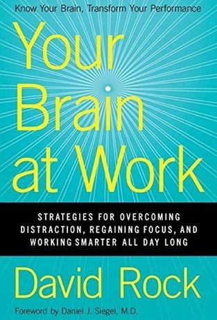 Your Brain at Work DAVID ROCK