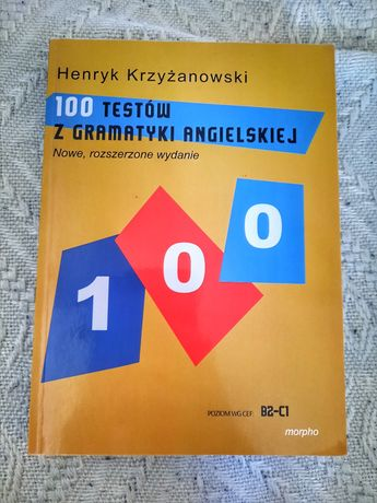 Nowe - 100 testów z gramatyki angielskiej - B2-C1