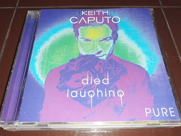 Keith Caputo  Died laughing, Died Laughing Pure