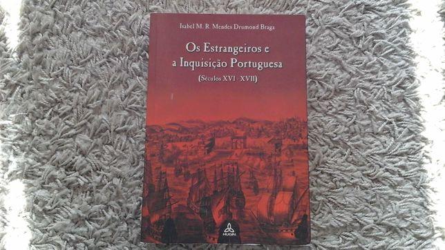 Os Estrangeiros e a Inquisição Portuguesa 2002 Isabel Drumond Braga