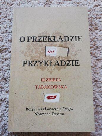 O przekładzie na przykładzie. E. Tabakowska