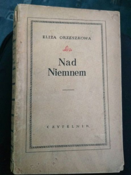 Nad Niemnem Eliza Orzeszkowa stare wydanie 1954