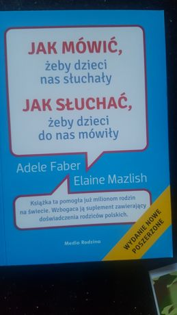 Książka Jak mówić, żeby dzieci nas słuchały. Jak słuchać ...