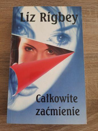 Całkowite zaćmienie Liz Rigbey