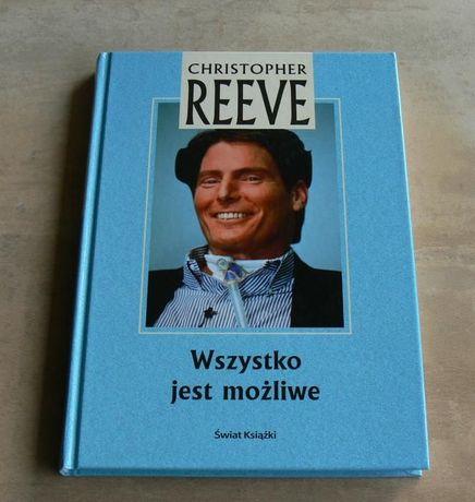 Wszystko jest możliwe. C. Reeve, wysyłka 6 zł.