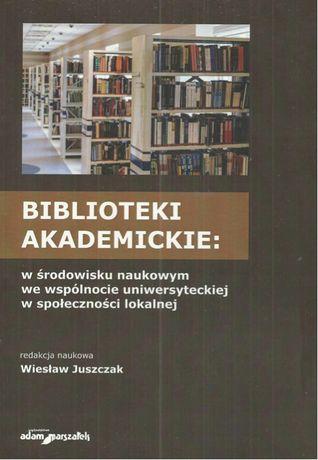 Biblioteki akademickie: w środowisku naukowym, we wspólnocie uniwersyt