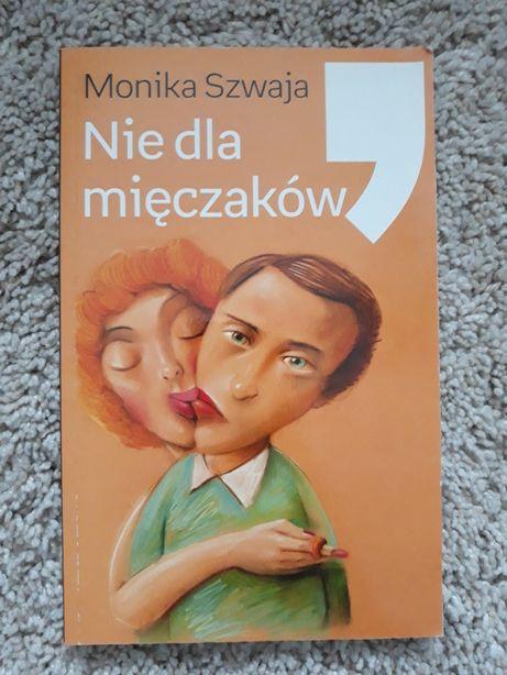 Monika Szwaja ' Nie dla mięczaków