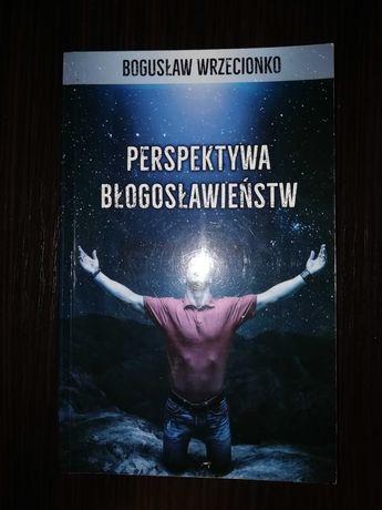 Perspektywa błogosławieństw Bogusław Wrzecionko