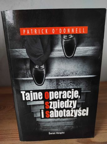 Patrick O'Donnel - Tajne operacje, szpiedzy i sabotażyści