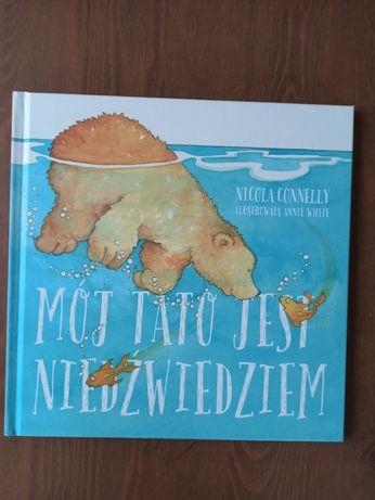 Mój tato jest niedźwiedziem Nicola Connelly Książka