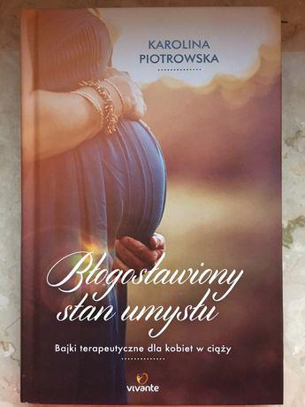 Błogosławiony stan umysłu - Karolina Piotrowaska