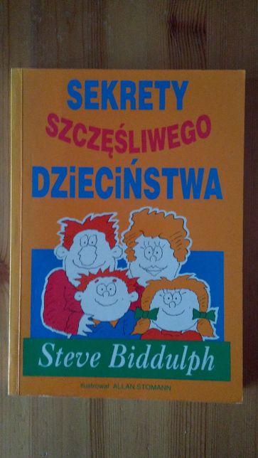 Sekrety szczęśliwego dzieciństwa Steve Biddulph
