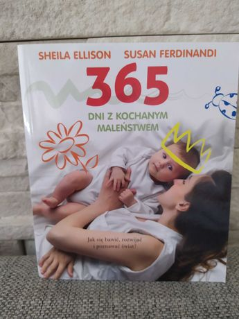 Książka dla rodziców. 365 dni z kochanym maleństwem