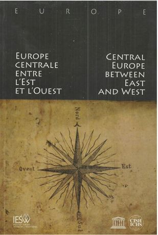 Central Europe between East and West / Europe Centrale entre l'Est et