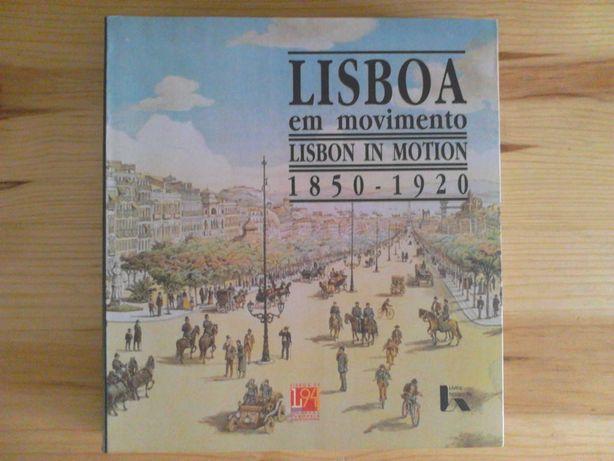 Lisboa em Movimento 1850 / 1920 - Lisboa Capital da Cultura 1994