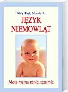 Język niemowląt - Tracy Hogg, Melinda Blau