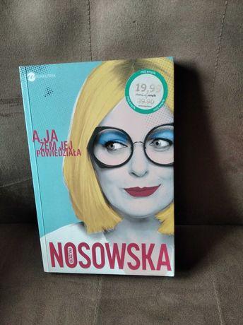 Kasia Nosowska, A, ja żem jej powiedziała