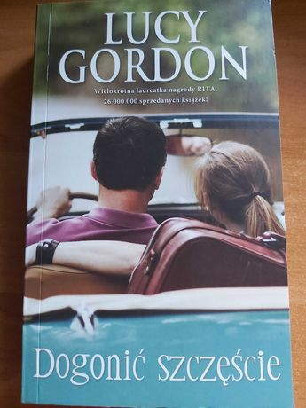 """""""Dogonić szczęście"""" - Lucy Gordon"""