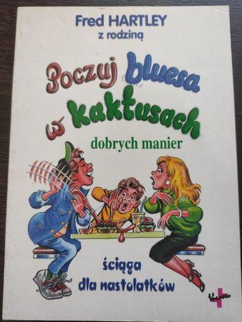 Książka dla nastolatków. Poczuj bluesa w kaktusach dobrych manier