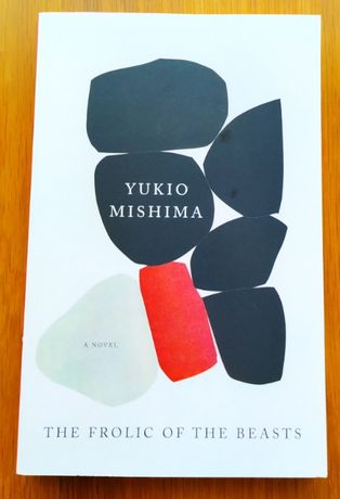 Yukio Mishima - The Frolic of The Beasts