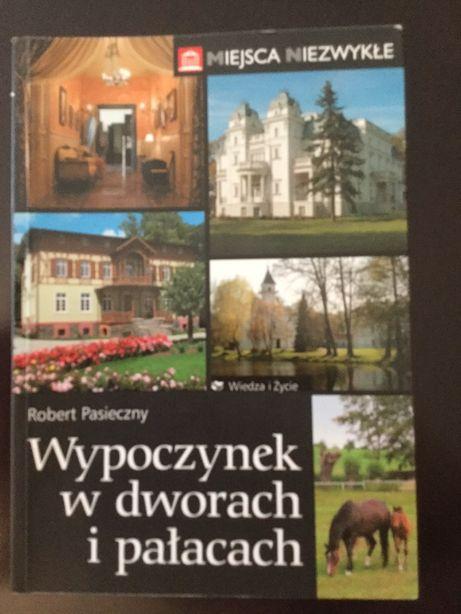 Wypoczynek w dworach i pałacach - Robert Pasieczny
