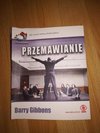 Przemawianie. Jak zostać mówcą doskonałym,Barry Gibbons,psychologia