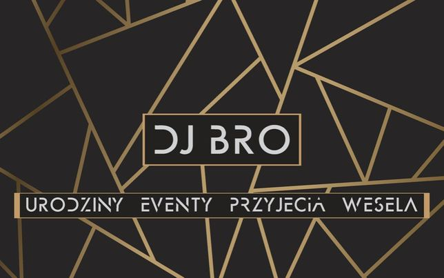 DJ Bro | na 18, Imprezę firmową, Urodziny, Przyjęcie, Bal, Rocznice