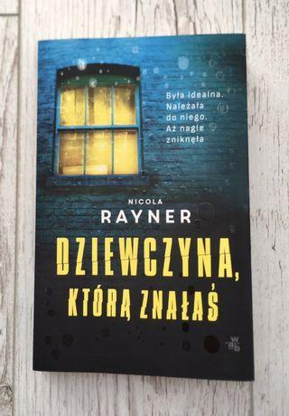 Książka Dziewczyna, którą znałaś Nicola Rayner