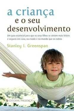A Criança e o Seu Desenvolvimento de Stanley I. Greenspan