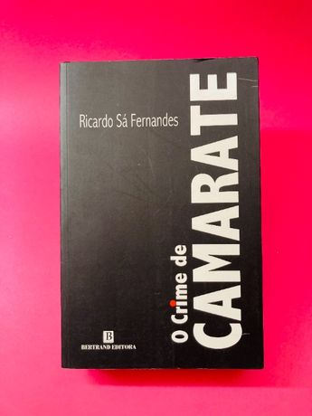 O Crime de Camarate - Ricardo Sá Fernandes