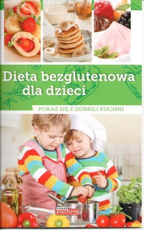 Dieta bezglutenowa dla dzieci Zioła-Zemczak Katarzyna