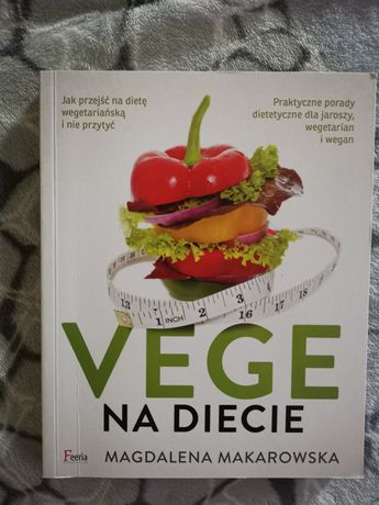 "Książka kucharska ""Vege na diecie"" Magdalena Makarowska"