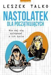 Nastolatek dla początkujących Autor: Leszek K. Talko