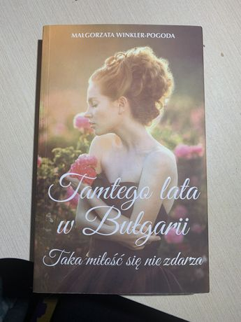 Tamtego lata w Bułgarii taka miłość się nie zdarza Małgorzata Winkler-
