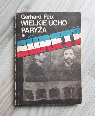 Wielkie ucho Paryża Gerhard Feix Surete