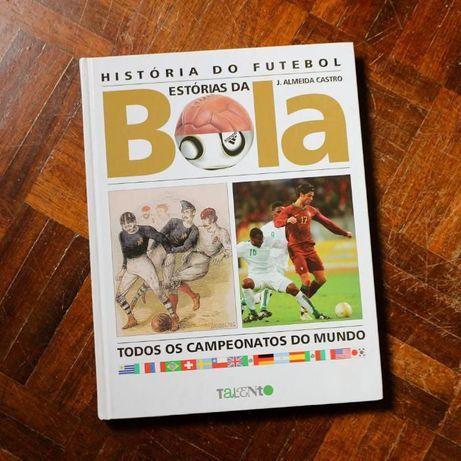 Estórias da Bola (Histórias do Futebol) de José de Almeida Castro