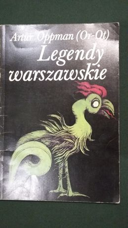 """""""Legendy warszawskie"""" Artur Oppman"""