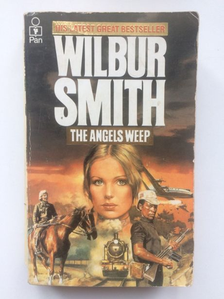 The angels weep. Wilbur Smith