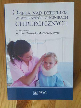 Opieka nad dzieckiem w wybranych chorobach chirurgicznych PZWL